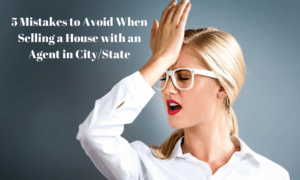 5 Mistakes to Avoid When Selling a House to Agent in City State
